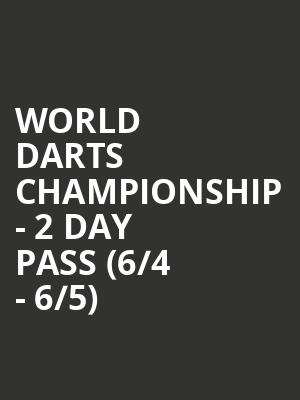 World Darts Championship - 2 Day Pass (6/4 - 6/5) at Theater at Madison Square Garden