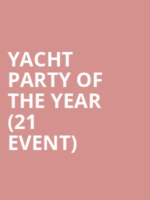 Yacht Party of the Year (21+ Event) at Luxury Infinity Yacht