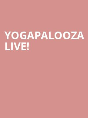 Yogapalooza Live! at Hackensack Meridian Health Theatre