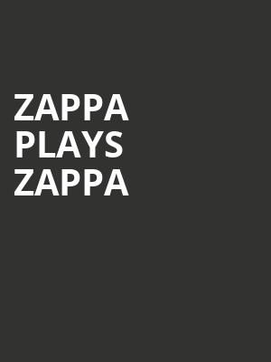 Zappa Plays Zappa at Bergen Performing Arts Center