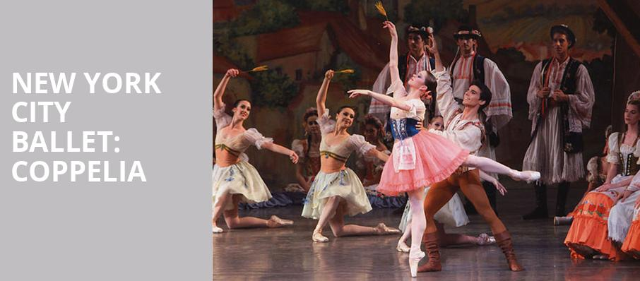 New York City Ballet Coppelia, David H Koch Theater, New York