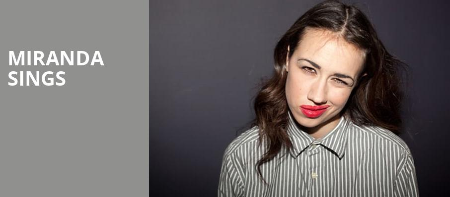 Miranda Sings, Town Hall Theater, New York