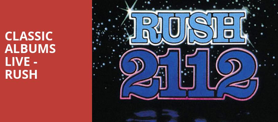 Classic Albums Live Rush, Bergen Performing Arts Center, New York