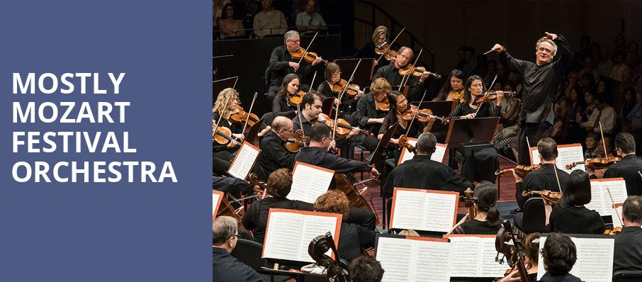 Mostly Mozart Festival Orchestra, David Geffen Hall at Lincoln Center, New York