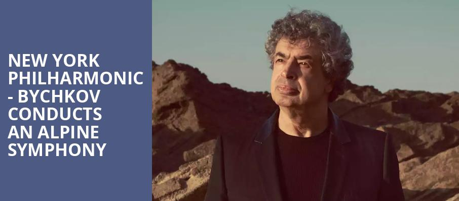 New York Philharmonic Bychkov Conducts An Alpine Symphony, David Geffen Hall at Lincoln Center, New York