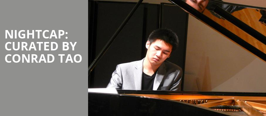Nightcap Curated by Conrad Tao, David Geffen Hall at Lincoln Center, New York