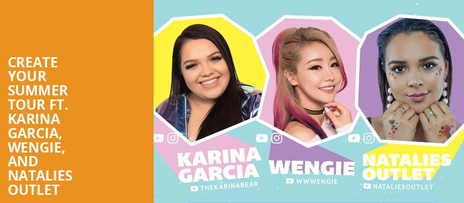 Create Your Summer Tour ft Karina Garcia Wengie and Natalies Outlet, Irving Plaza, New York
