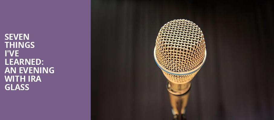 Seven Things Ive Learned An Evening with Ira Glass, Mccarter Theatre Center, New York