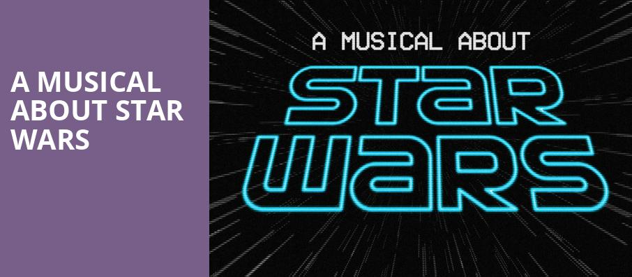 A Musical About Star Wars, St Lukes Theater, New York