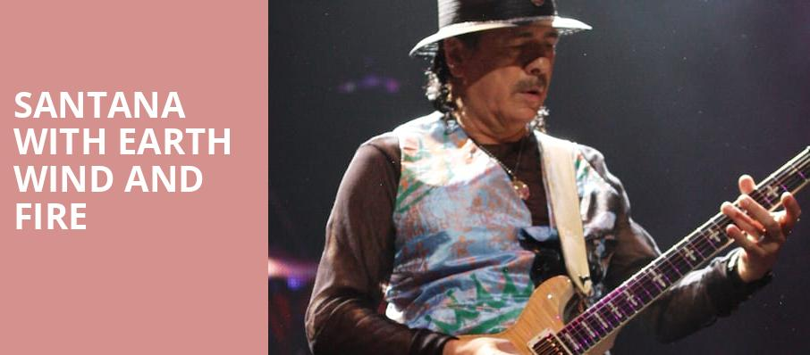 Santana with Earth Wind and Fire, Bethel Woods Center For The Arts, New York