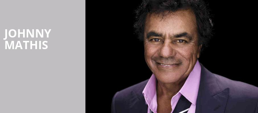 Johnny Mathis, Prudential Hall, New York