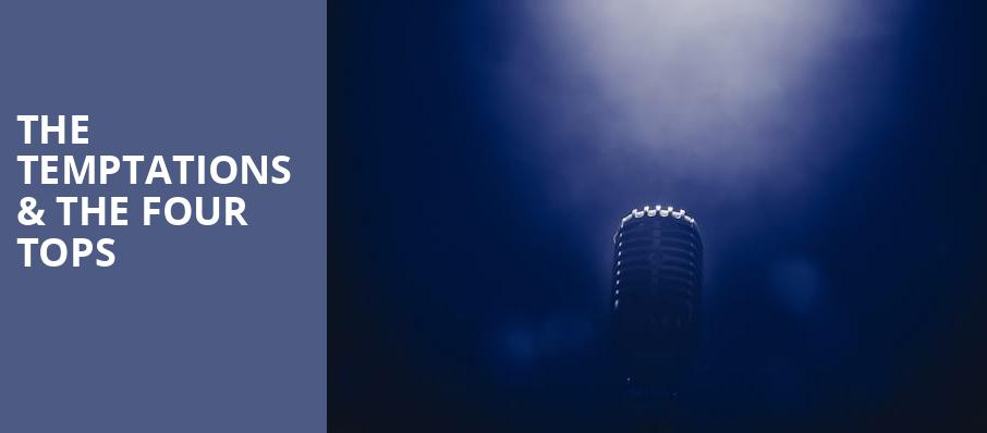 The Temptations The Four Tops, Bergen Performing Arts Center, New York