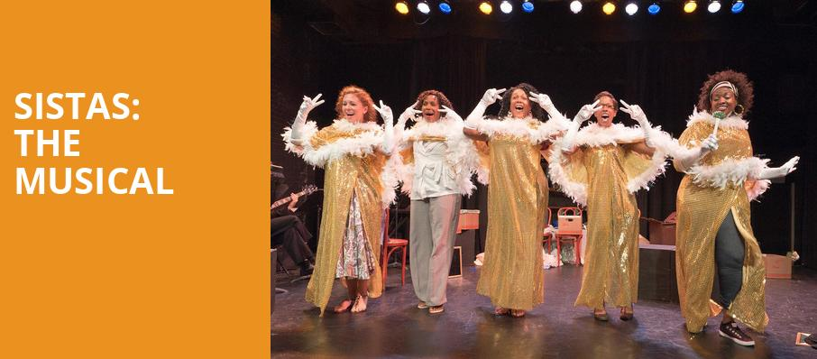 Sistas The Musical, St Lukes Theater, New York