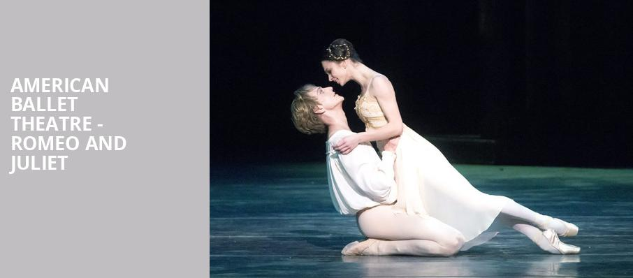 American Ballet Theatre Romeo and Juliet, Metropolitan Opera House, New York