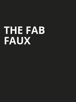 The Fab Faux, Bergen Performing Arts Center, New York