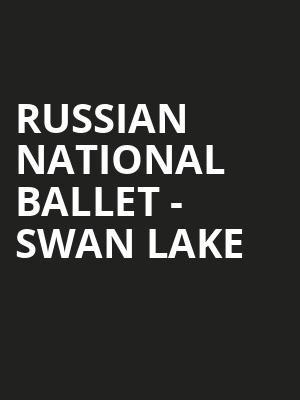 Russian National Ballet - Swan Lake Poster