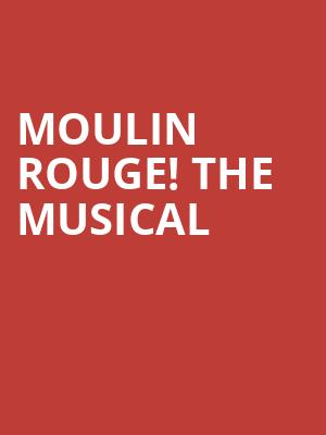 Moulin Rouge The Musical, Al Hirschfeld Theater, New York