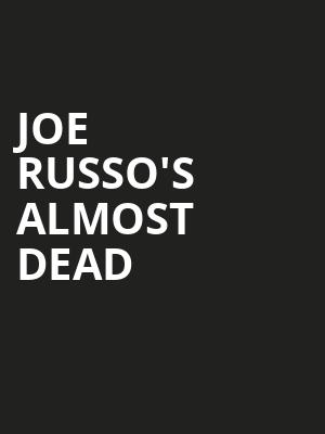 Joe Russos Almost Dead, Wellmont Theatre, New York