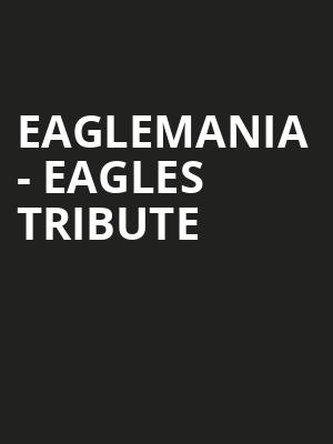 Eaglemania Eagles Tribute, The Space at Westbury, New York