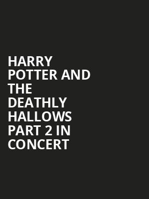 Harry Potter and The Deathly Hallows Part 2 in Concert, Prudential Hall, New York
