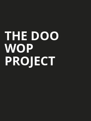The Doo Wop Project Poster