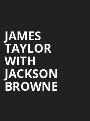 James Taylor with Jackson Browne, Bethel Woods Center For The Arts, New York