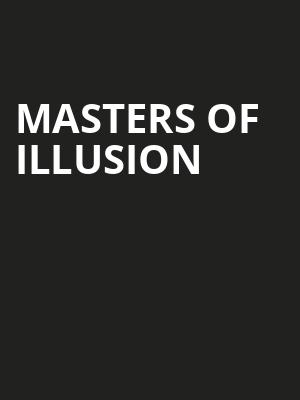 Masters Of Illusion, Bergen Performing Arts Center, New York