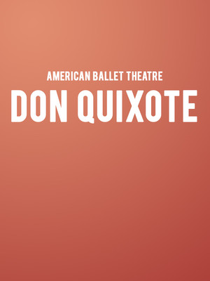 American Ballet Theatre: Don Quixote at Metropolitan Opera House