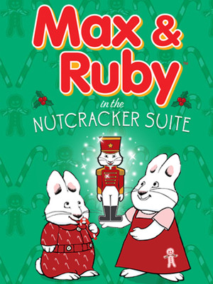 Max and Ruby: The Nutcracker at NYCB Theatre at Westbury