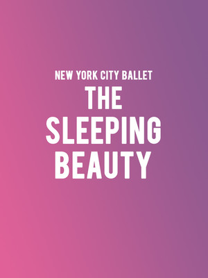 New York City Ballet: The Sleeping Beauty at David H Koch Theater