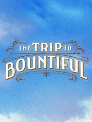 The Trip To Bountiful at Stephen Sondheim Theatre