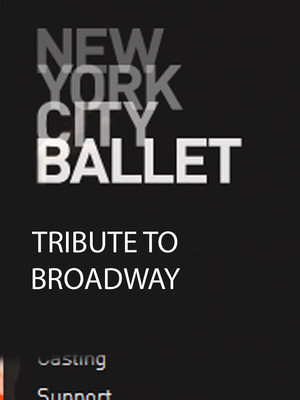 New York City Ballet: Tribute to Broadway at David H Koch Theater