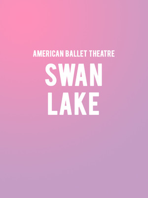American Ballet Theatre: Swan Lake at Metropolitan Opera House
