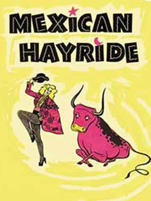 Mexican Hayride at Lion Theatre