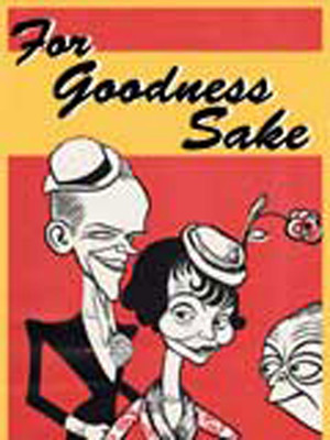 For Goodness Sake at Lion Theatre