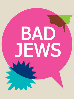 Bad Jews at Laura Pels Theater