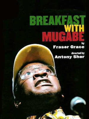 Breakfast With Mugabe at Lion Theatre