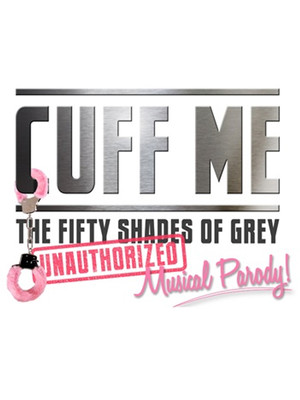 Cuff Me: The Fifty Shades Of Grey Musical Parody at Actors Temple Theater
