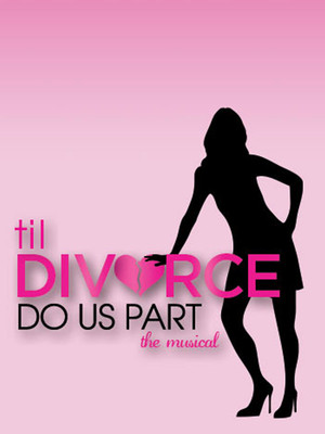Til Divorce Do Us Part - The Musical at DR2 Theater