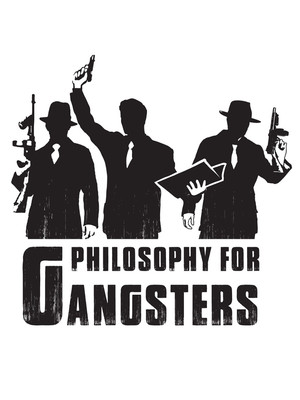 Philosophy for Gangsters at Beckett Theatre