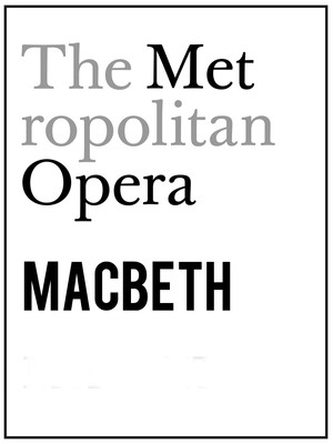Metropolitan Opera: Macbeth at Metropolitan Opera House