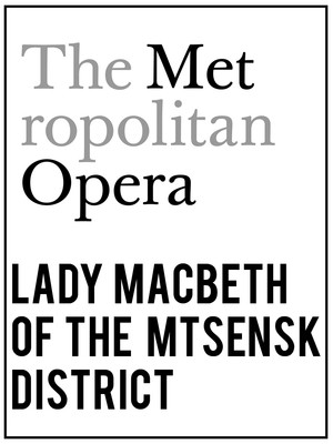Metropolitan Opera: Lady Macbeth of the Mtsensk District at Metropolitan Opera House
