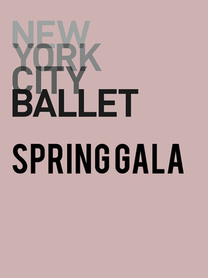 New York City Ballet: Spring Gala at David H Koch Theater