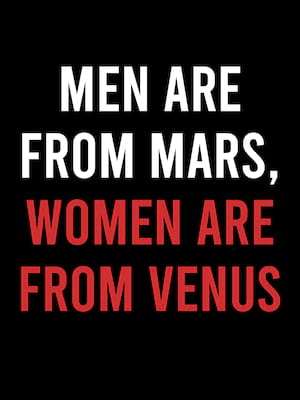 Men Are From Mars, Women Are From Venus at The Space at Westbury