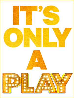 It's Only a Play at Gerald Schoenfeld Theater