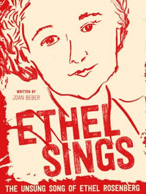 Ethel Sings: The Unsung Song of Ethel Rosenberg at Beckett Theatre