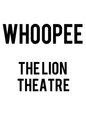 Whoopee at Lion Theatre