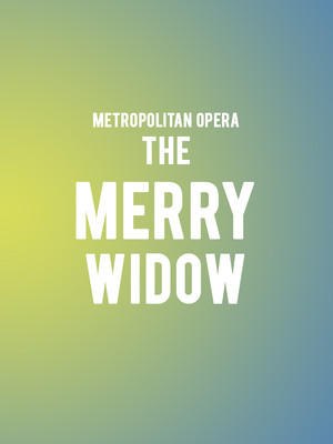 Metropolitan Opera: The Merry Widow at Metropolitan Opera House