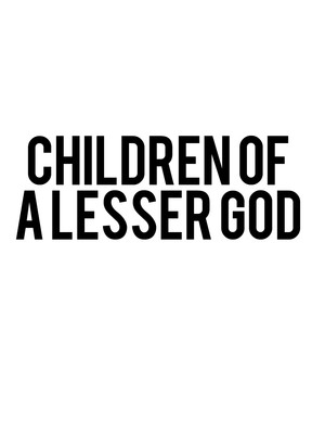 Children of a Lesser God at Venue To Be Announced