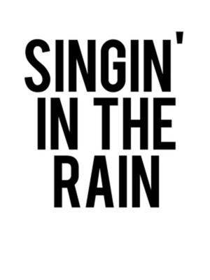 Singin' in the Rain at Venue To Be Announced